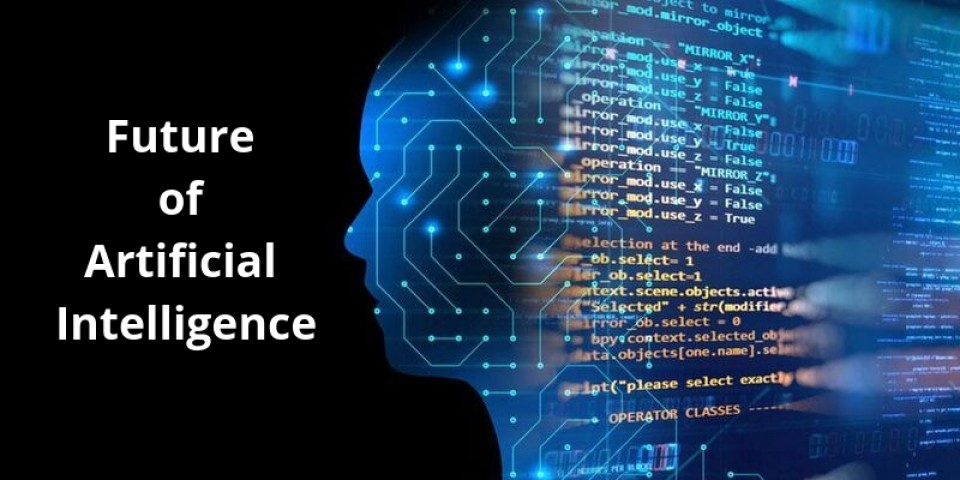 Artificial Intelligence Future and Its Benefits