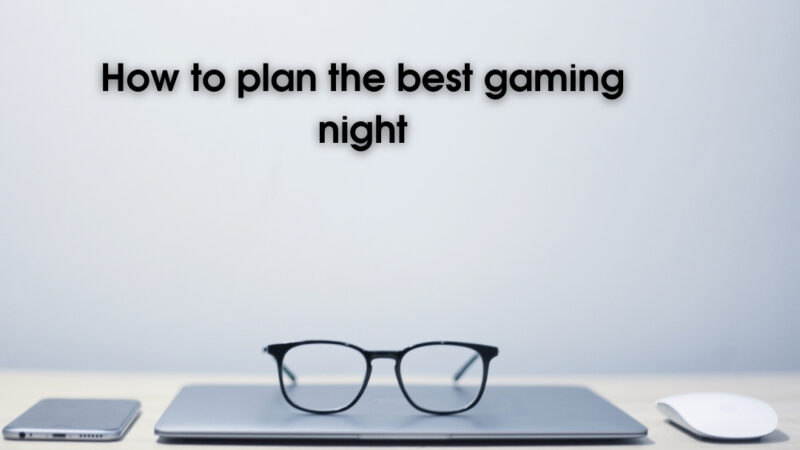 How to plan the best gaming night