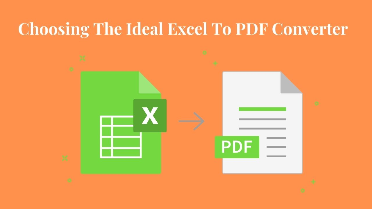 Choosing The Ideal Excel To PDF Converter