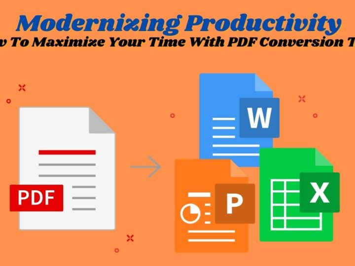 Modernizing Productivity: How To Maximize Your Time With PDF Conversion Tools