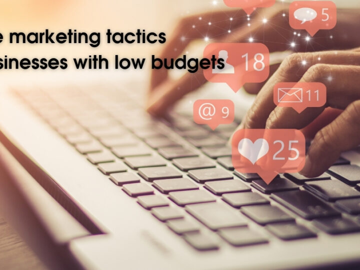 Online marketing tactics for small businesses with low budgets