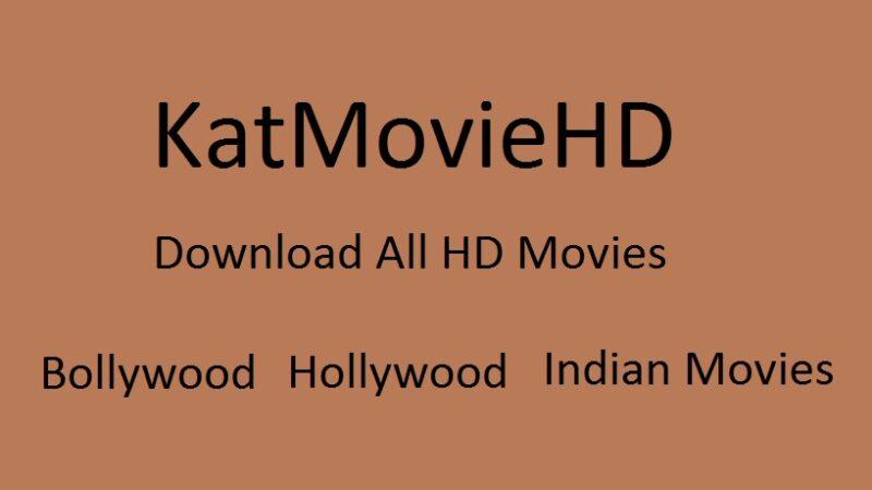 KatMovieHD 2021 | KatMoviesHD Download Bollywood, Hollywood Movies