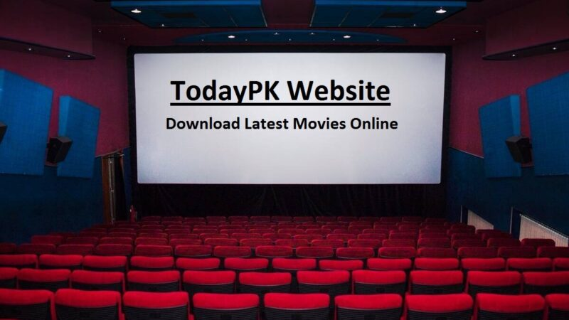 TodayPK Website | Download Latest Movies Online| Online Movies Streaming