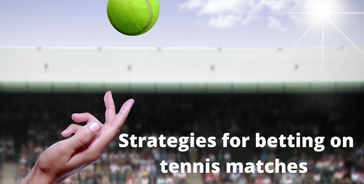 Strategies for betting on tennis matches